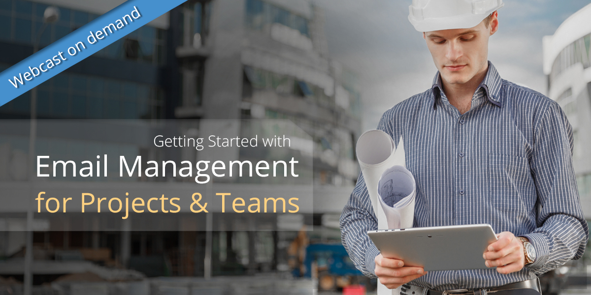 WEBCAST:Email Management for Project and Teams