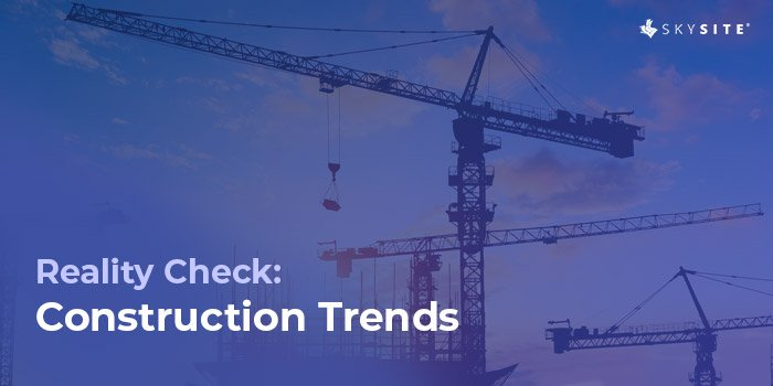 Construction trends and project management